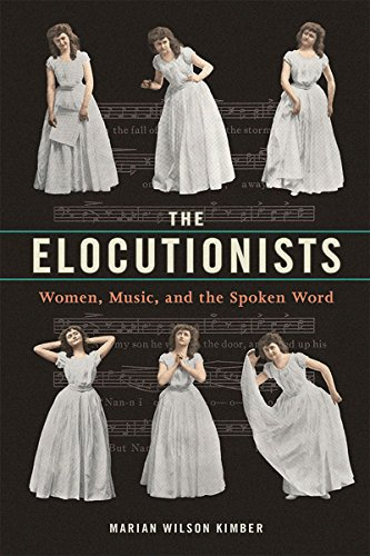 Cover of Marian Wilson Kimber's The Elocutionists featuring six women in white dresses standing in various poses against a backdrop of sheet music