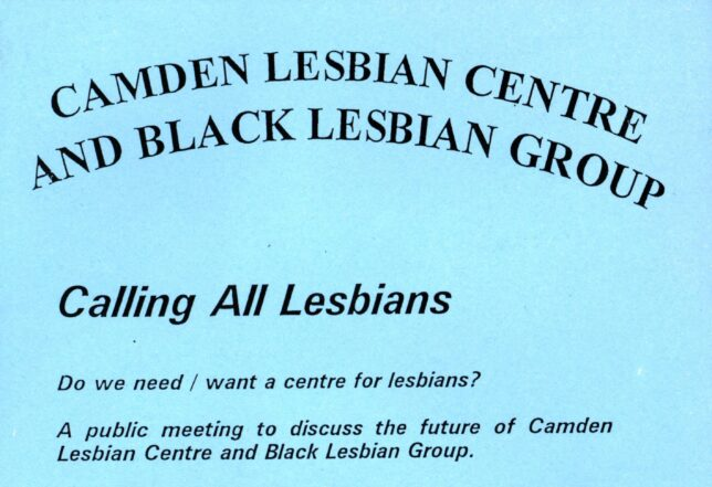 """Camden Lesbian Centre and Black Lesbian Group flyer. Black type on a sky-blue background reads, """"Calling All Lesbians - Do we need/want a centre for lesbians?"""" Below this text, details of a public meeting to discuss the future of CLCBLG are provided."""