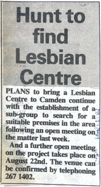 'Hunt to find Lesbian Centre', cutting from Camden Chronicle (July 1985). Text details the establishment of a new sub-group to hunt for CLCBLG premises, and an open meeting happening on 22 August 1985.