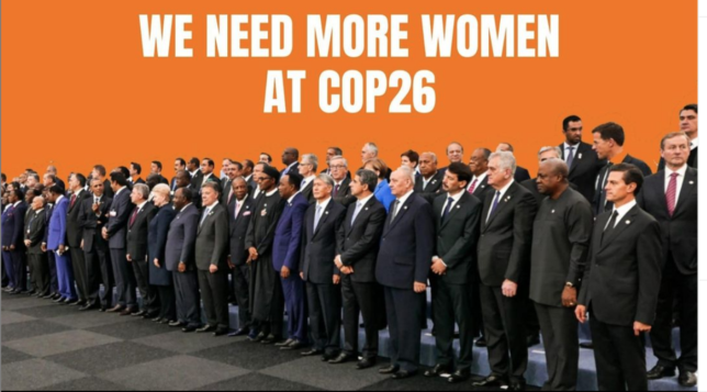 Image of all men politicians standing at a conference, with text above 'WE NEED MORE WOMEN AT COP26'