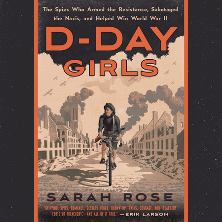This is the cover of Sarah Rose's 2019 Biography of female SOE agents, D-Day Girls